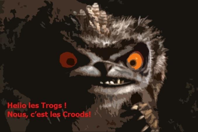 Trogs, Croods même combat !