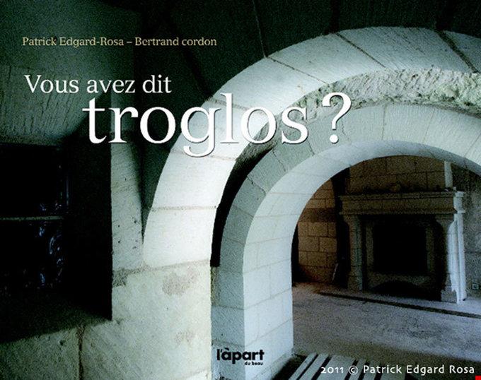 Vous avez dit Troglos.