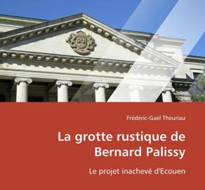 La grotte rustique de Bernard Palissy
