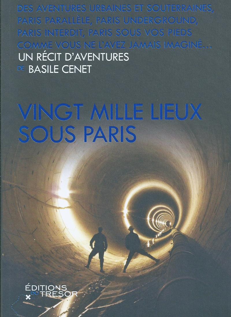 """De la littérature souterraine : """"Vingt mille lieux sous Paris"""" (1/3)"""