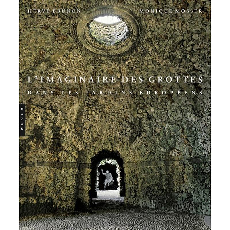 Les grottes de jardins, ou l'imagination au pouvoir